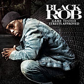 Game Tested, Streets Approved de Black Rob