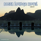 Bossa Lounge Hotel, Vol. 3 by Various Artists