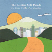 No Need to Be Downhearted de Electric Soft Parade