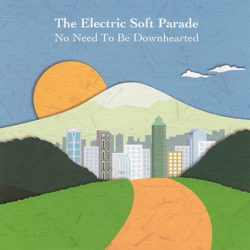 No Need to Be Downhearted by Electric Soft Parade