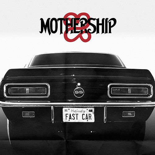 Fast Car - Single by Mothership