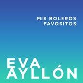 Mis Boleros Favoritos de Eva Ayllón