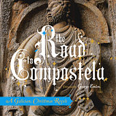 The Road to Compostela: A Galician Christmas Revels by The Christmas Revels