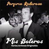 Porfirio Rubirosa: Mis Boleros by Various Artists