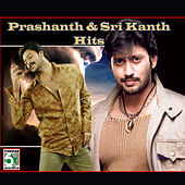 Prashanth and Srikanth Hits by Various Artists