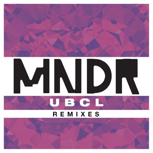 U.B.C.L. (Remixes) by MNDR
