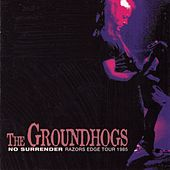 No Surrender - Razors Edge Tour 1985 de The Groundhogs