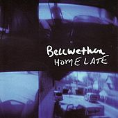 Home Late by Bellwether