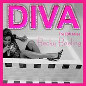 Diva (The EDM Mixes) by Becky Baeling