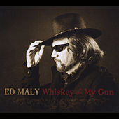 Whiskey & My Gun by Ed Maly
