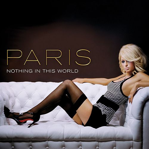 Nothing In This World by Paris Hilton