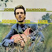 Sooner Or Later de John Hammond, Jr.