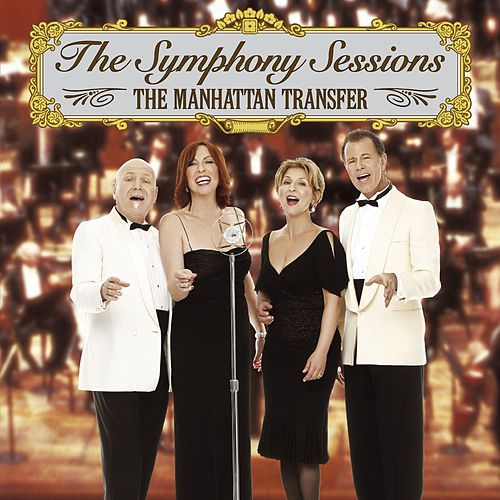 The Symphony Sessions by The Manhattan Transfer