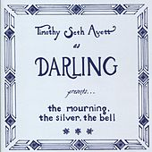 The Mourning, The Silver, The Bell by Timothy Seth Avett as Darling