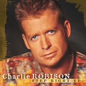 Step Right Up by Charlie Robison