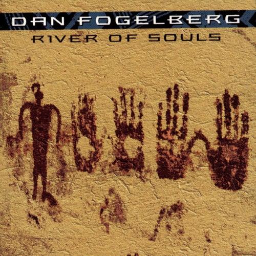 River Of Souls by Dan Fogelberg