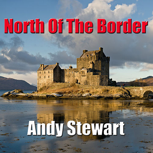 North Of The Border by Andy Stewart