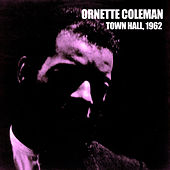 Town Hall, 1962 by Ornette Coleman