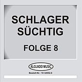 Schlager Süchtig Folge 8 by Various Artists