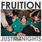 Just One of Them Nights by Fruition
