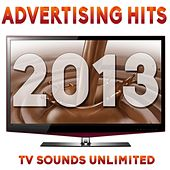 Advertising Hits 2013 de TV Sounds Unlimited