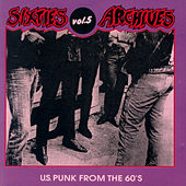 Sixties Archives, Vol. 5: U.S. Punk from the 60's von Various Artists