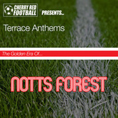 The Golden Era of Nottingham Forest: Terrace Anthems by Various Artists