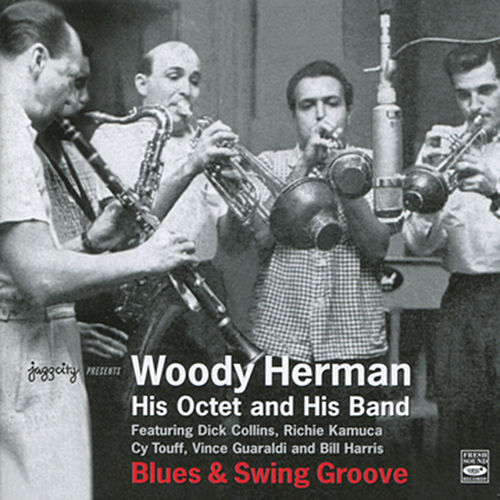 Woody Herman His Octet and His Band: Blues & Swing Groove by Woody Herman