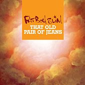 That Old Pair of Jeans de Fatboy Slim