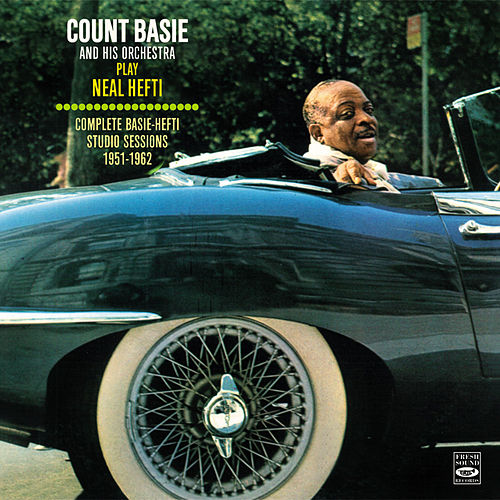 Count Basie and His Orchestra Play Neal Hefti. Complete Basie-Hefti Studio Sessions 1951-1962. by Count Basie