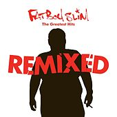Greatest Hits Remixed von Fatboy Slim