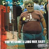 You've Come a Long Way Baby von Fatboy Slim