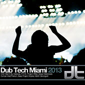 Dub Tech Miami 2013 by Various Artists