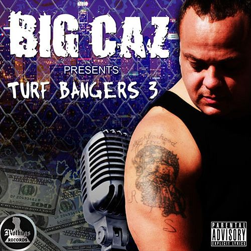 Big Caz Presents: Turf Bangers 3 By Big Caz by Various Artists