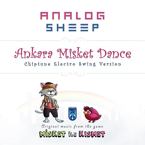 Ankara Misket Dance (Chiptune Electro Swing Version) by Analog Sheep