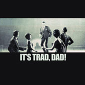 It's Trad, Dad! by Various Artists