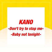 Don't Try to Stop Me / Baby Not Tonight by Kano