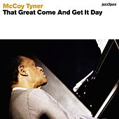 That Great Come and Get It Day by McCoy Tyner