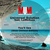 You'll See (Ibiza Chillout Edition) by Universal Solution