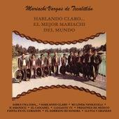 Hablando Claro... el Mejor Mariachi del Mundo de Mariachi Vargas de Tecalitlan