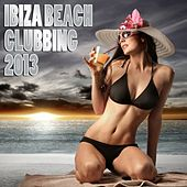 Ibiza Beach Clubbing 2013 - EP de Various Artists