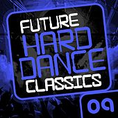 Future Hard Dance Classics Vol. 9 - EP by Various Artists