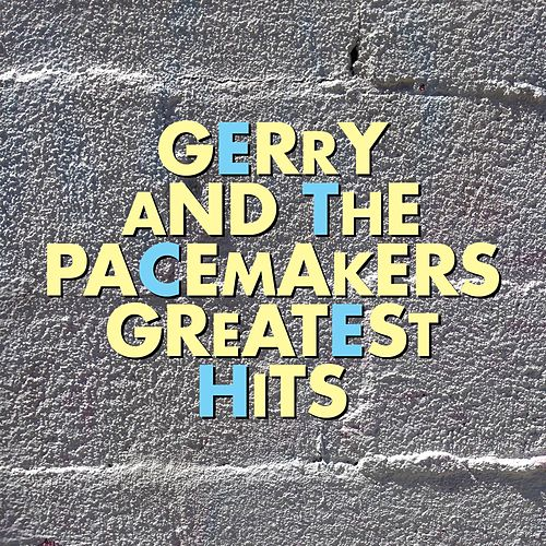Gerry and the Pacemakers Greatest Hits by Gerry and the Pacemakers