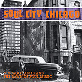 Soul City Chicago: Chicago Labels and the Dawn of Soul Music de Various Artists