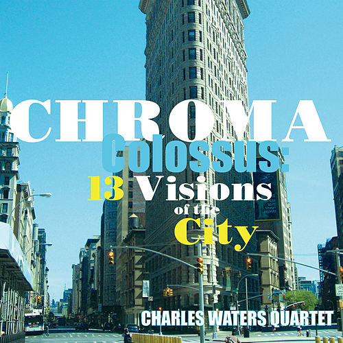 Chroma Colossus: 13 Visions of the City by Various Artists