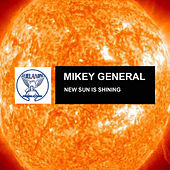 New Sun Is Shining by Mikey General