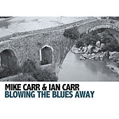 Blowing the Blues Away von Ian Carr