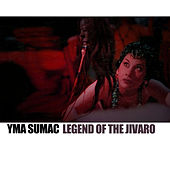 Legend Of The Jivaro von Yma Sumac