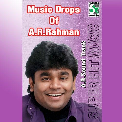 Music Drops of A.R.Rahman by A.R. Rahman