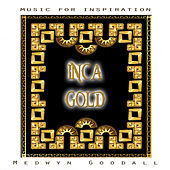 Music for Inspiration - Inca Gold de Medwyn Goodall